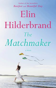 "The Matchmaker Elin Hilderbrand's heartbreaking novel The Matchmaker is about a Nantucket ""woman setting out to find love for those closest to her — before it's too late."""