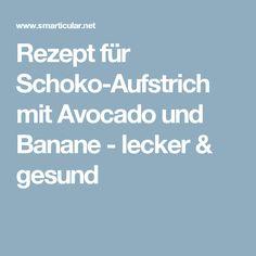Rezept für Schoko-Aufstrich mit Avocado und Banane - lecker & gesund