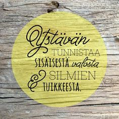 Kenet sinä tunnistat? #ystävä #sisäinenvalo #valo #silmientuike #arjenvalo Color Feel, Timeline Photos, Bamboo Cutting Board, Wise Words, Friendship, Feelings, Sayings, Instagram Posts, Quotes