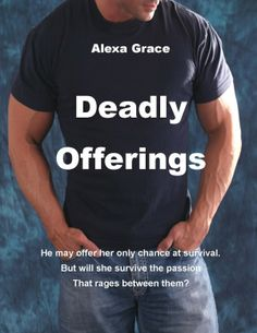 Deadly Offerings by Alexa Grace on StoryFinds - FREE Kobo & iPad book deal - sexy romantic suspense novel -