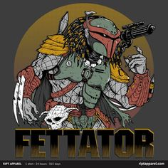 Fettator...Just when you thought space was safe, this happens...