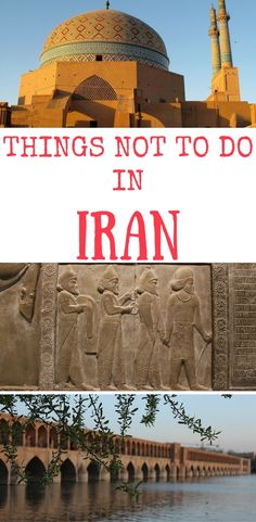 Plnning a trip to Iran? Here are some things not to do in Iran, travel tips before you travel to Iran, things to avoid in Iran