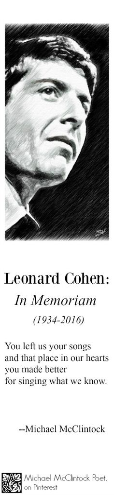 Leonard Cohen: In Memoriam-- poem by Michael McClintock.