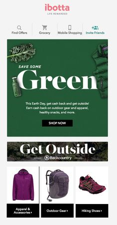 Subject line: Save some green on Earth Day Mobile Shop, Invite Friends, Email Campaign, Email Design, Earth Day, Get Outside, Outdoor Gear, Spring, Green