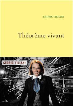 Le Bouquinovore: Théorème vivant, Cédric Villani http://bouquinovore.blogspot.com.es/2012/08/theoreme-vivant-cedric-villani.html
