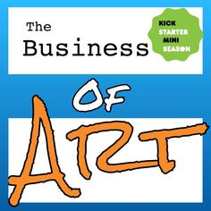 Miniseason 1 - Ep 11 - Launching a Kickstarter: Wrap-up by The Business of Art Start Up Business, Bestselling Author, Filmmaking, Product Launch, Twitter, Cinema