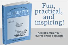 Ready for an adventure in writing? Check out 101 Creative Writing Exercises.