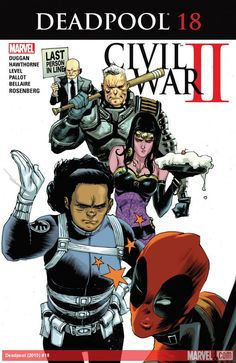 DEADPOOL (2015) #18  Published: September 14, 2016  Added to Marvel Unlimited: March 20, 2017  Rating: Parental Advisory  Writer: Gerry Duggan   Penciller: Mike Hawthorne   Cover Artist: Rafael Albuquerque   CIVIL WAR II TIE-IN! One thing everyone who knows Deadpool agrees on…they'd really love to sock him one! You don't need a vision to tell you Deadpool's gonna screw up his life!