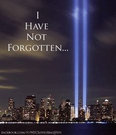 Quotes Never Forget Html Http Www Com 911 Quote We Will Never Forget, Lest We Forget, Always Remember, Remembering September 11th, 11. September, Remembering 911, Patriotic Pictures, 911 Memorial, Historia