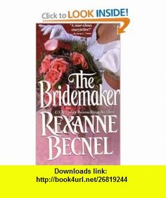 The Bridemaker (9780312983116) Rexanne Becnel , ISBN-10: 0312983115  , ISBN-13: 978-0312983116 ,  , tutorials , pdf , ebook , torrent , downloads , rapidshare , filesonic , hotfile , megaupload , fileserve Good Night, Ebooks, Pdf, Tutorials, Nighty Night, Have A Good Night, Teaching