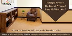 Katenply, the king of plywood: Get the best quality & life time warranty plywood at affordable prices. for more details, contact us at +91-9880976853, equiry@katyayaniindia.com