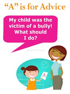 """""""A"""" is for Advice - #Bullying   Grown Ups Magazine - My child came home from the park yesterday and told me that an older kid was calling him names. How can I stop my child from being bullied?"""