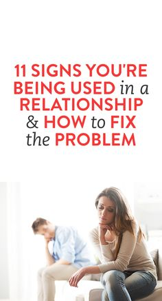 11 Signs You're Being Used In A Relationship & How To Fix The Problem
