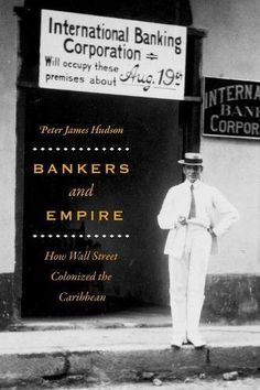 Bankers and Empire: How Wall Street Colonized the Caribbe... https://www.amazon.com/dp/022645911X/ref=cm_sw_r_pi_dp_U_x_o9twAbPGYBYDT