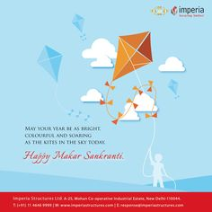 Happy Makar Sankranti May your year be as bright, colourful and soaring as the kites in the sky today! #MakarSankranti #ImperiaStructures