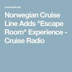"Norwegian Cruise Line Adds ""Escape Room"" Experience - Cruise Radio"