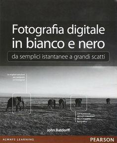 Fotografia digitale in bianco e nero: la recensione del libro