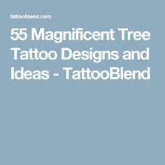 55 Magnificent Tree Tattoo Designs and Ideas - TattooBlend