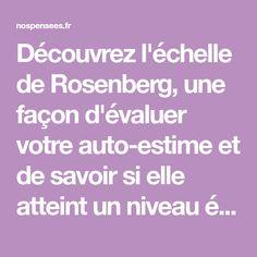 Découvrez l'échelle de Rosenberg, une façon d'évaluer votre auto-estime et de savoir si elle atteint un niveau équilibré ou non.