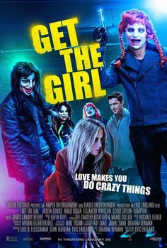 Watch Get the Girl (2017) Full Movie HD Free Download