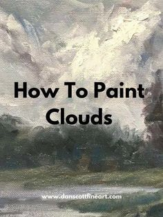 Oil painting Tips Fine Art - - - Oil painting Landscape Sunrise - Oil painting Winter Forest Simple Oil Painting, Oil Painting For Beginners, Acrylic Painting Lessons, Acrylic Painting Techniques, Oil Painting Abstract, Painting Clouds, Abstract Art, How To Paint Clouds, Painting Flowers
