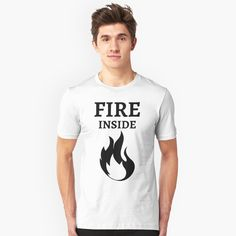 Fire Inside  - Get yourself a cool custom desing from RIVEofficial Redbubble shop : )) .... tags: #fire  #flame #innerfire  #fireinsideme #power #feelings #passion #cool #giftideas #blackandwhite #entrepreneur #energy #findyourthing #shirtsonline #trends #riveofficial #favouriteshirts #art #style #design #nature #shopping #insidecollection #redbubble #digitalart #design #fashion #phonecases #customproducts #onlineshopping #accessories #shoponline #onlinestore #shoppingonline Cute Tshirts, Cool Shirts, Latest T Shirt, Sweatshirt Outfit, T Shirt Diy, T Shirts With Sayings, Mens Sweatshirts, Casual Tops, Shirt Designs