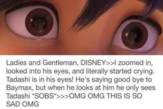 Ladies & gentlemen, DISNEY. I zoomed in, looked into his eyes & literally started crying. Tadashi is in his eyes! He's saying goodbye to Baymax, but when he looks at him he only sees Tadashi. *Sobs* OMG OMG this is so sad OMG. #BigHero6