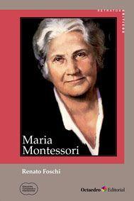 """""""Maria Montessori"""" de Renato Foschi En las primeras décadas del siglo XX, la italiana Maria Montessori se convirtió internacionalmente en el icono de una nueva pedagogía que propone una educación progresista «a la medida de los niños». Existen pocas biografías dedicadas a ella, y menos aún que no sean hagiográficas.  Signatura:  37 FOS mon"""