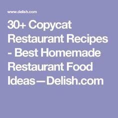 30+ Copycat Restaurant Recipes - Best Homemade Restaurant Food Ideas—Delish.com
