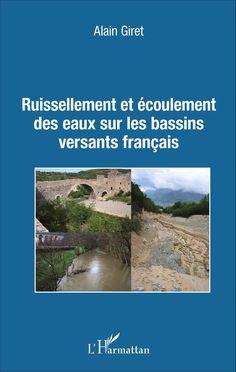 Ruissellement et écoulement des eaux sur les bassins versants français / Giret, A. Ed. l'Harmattan, 2016. Lilliad, cote 551.48 GIR https://lilliad-primo.hosted.exlibrisgroup.com:443/33BUBLIL_VU1:default_scope:33BUBLIL_ALEPH000633487