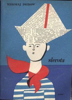 """""""Sierota"""" Mikołaj Dubow Translated by Wacława Komarnicka Cover by Marian Stachurski Published by Wydawnictwo Iskry 1957"""