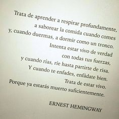 〽️ Intenta estar vivo de verdad. Ernest Hemingway