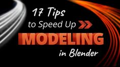 17 Tips to Speed Up Modeling in Blender