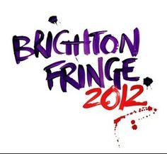 had a great time at the Brighton Festival 2012 and Brighton Fringe