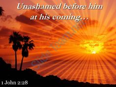 1 john 2 28 unashamed before himat his coming powerpoint church sermon Slide01  http://www.slideteam.net/