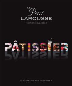 Amazon.fr - Petit Larousse illustré Pâtissier (série limitée) - Collectif - Livres