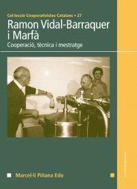 Ramon Vidal-Barraquer i Marfà : cooperació, tècnica i mestratge