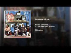 """""""Dejenme Llorar""""  - TONY PABON Y LA PROTESTA"""