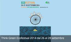 Think Green Ecofestival 2014 dal 26 al 28 settembre