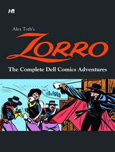 Comics legend Alex Toth's piece de resistance, the complete Dell adventures of Zorro, is finally available in a full color archival hardcover reprint!  Toth, who defined how action/adventure stories a
