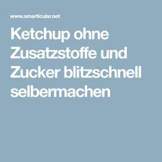 Ketchup ohne Zusatzstoffe und Zucker blitzschnell selbermachen