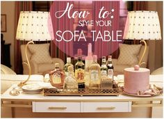 5 WAYS TO STYLE YOUR SOFA TABLE