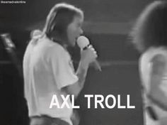 Lol! Oh Axl! ❤️❤️❤️❤️