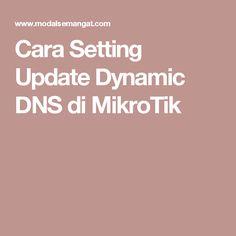 Cara Setting Update Dynamic DNS di MikroTik