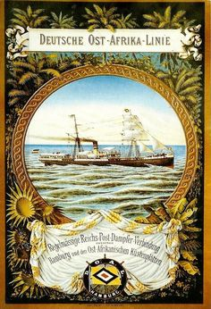 Cartaz da Deutsche OstAfrika Linien, a empresa que assegurava as comunicações por navio entre a Europa e as colónias alemãs, e que servia a costa oriental de África. A outra grande empresa era a Union-Castle.