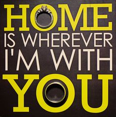 home is wherever im with you - i love love love this song/lyric and i love the idea of the rings on this!
