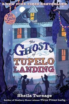 The Ghosts of Tupelo Landing by Sheila Turnage, Click to Start Reading eBook, The eagerly anticipated followup to the Newbery honor winner and New York Times bestseller, Three Tim