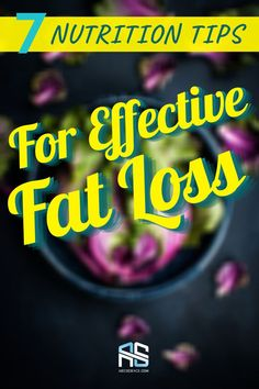 Nutrition is where most dieters fail. That's where they have an information overload. Truth is, nutrition for weight loss isn't all that difficult. This article goes over 7 key nutrition tips to make weight loss more effective. | nutrition tips losing weight | nutrition tips for women | Healthy nutrition tips