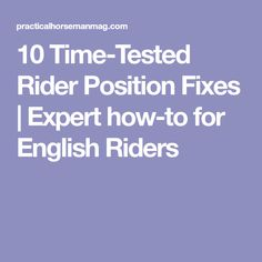 10 Time-Tested Rider Position Fixes   Expert how-to for English Riders