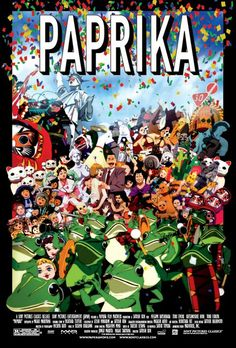 Paprika! what an amazing movie with a brilliant story. :)